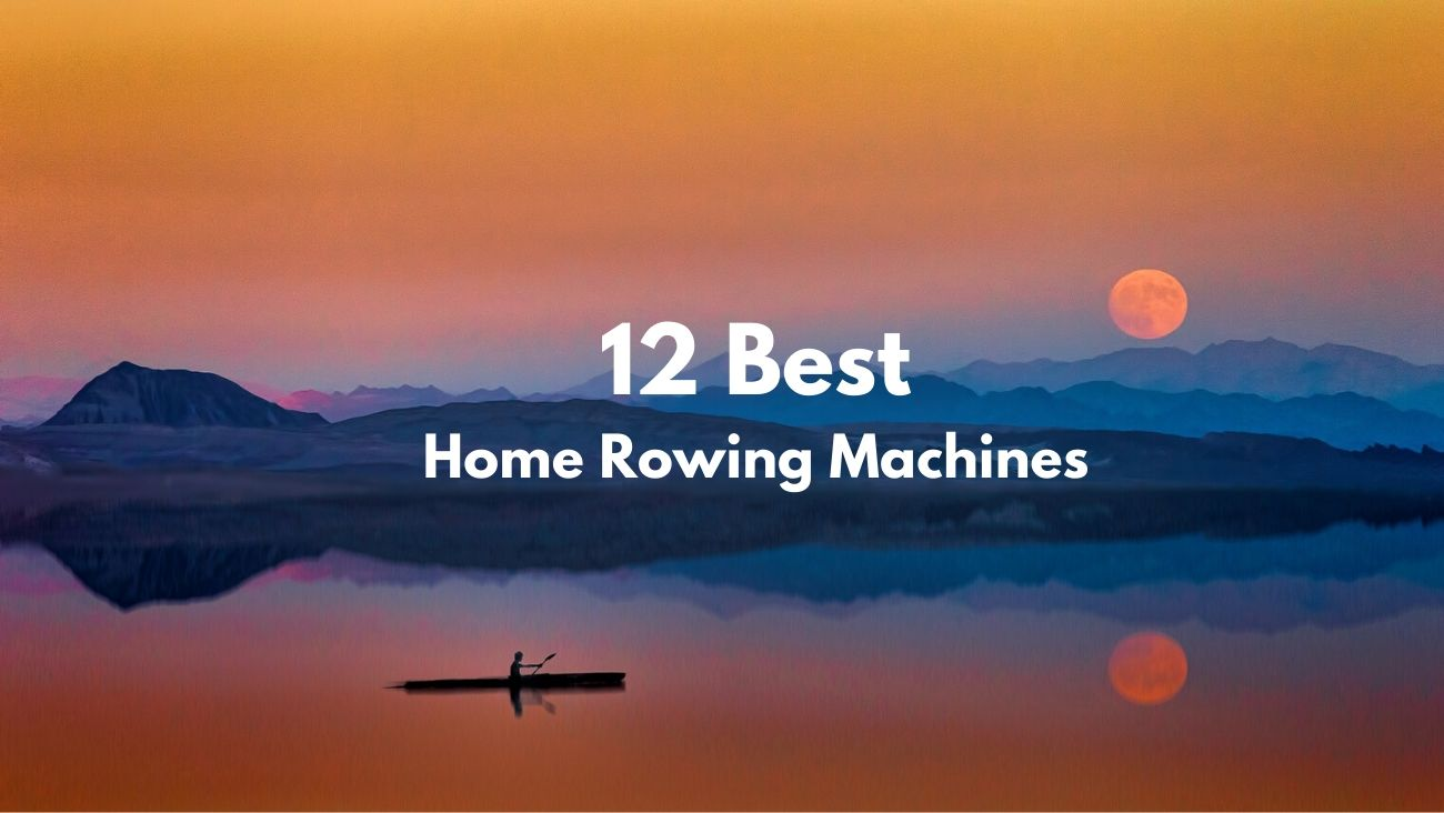 12 Best Home Rowing Machines Featured Image