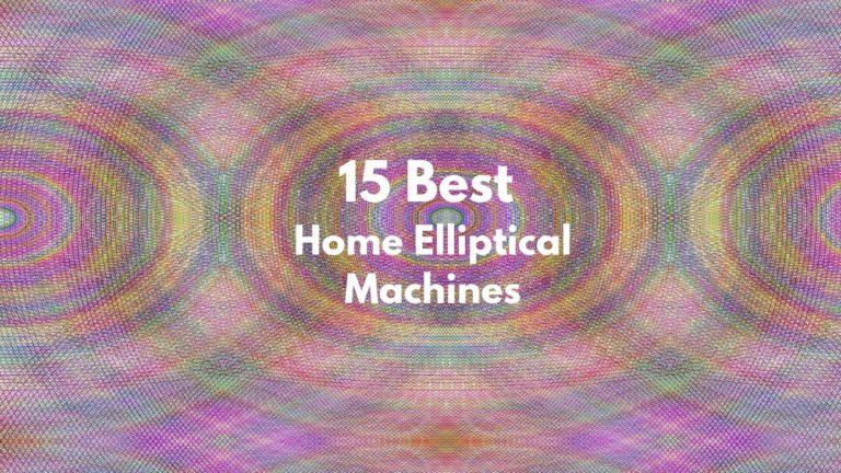 Best Home Elliptical Machine 2020