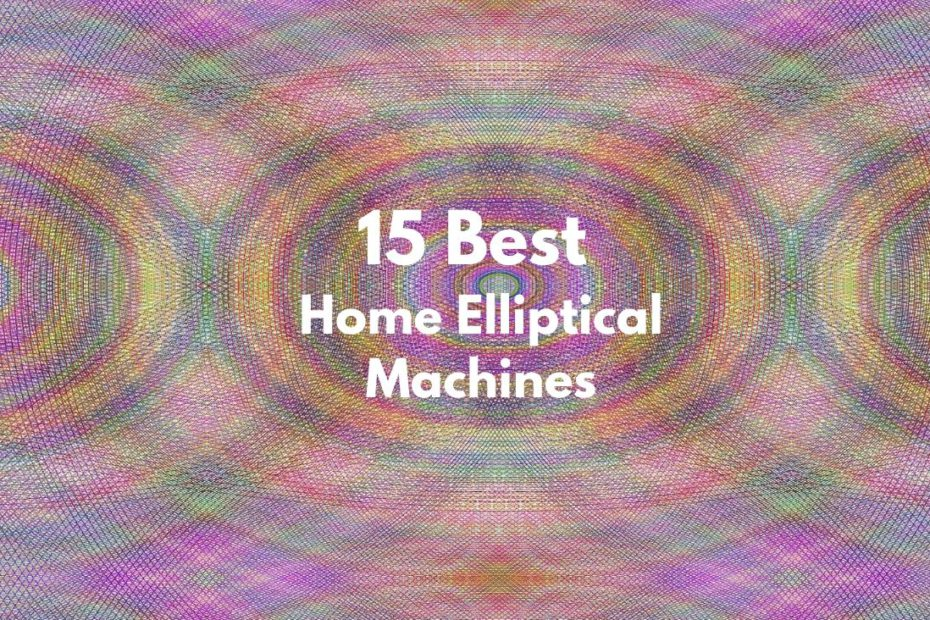 15 Best Home Elliptical Machines Featured Image