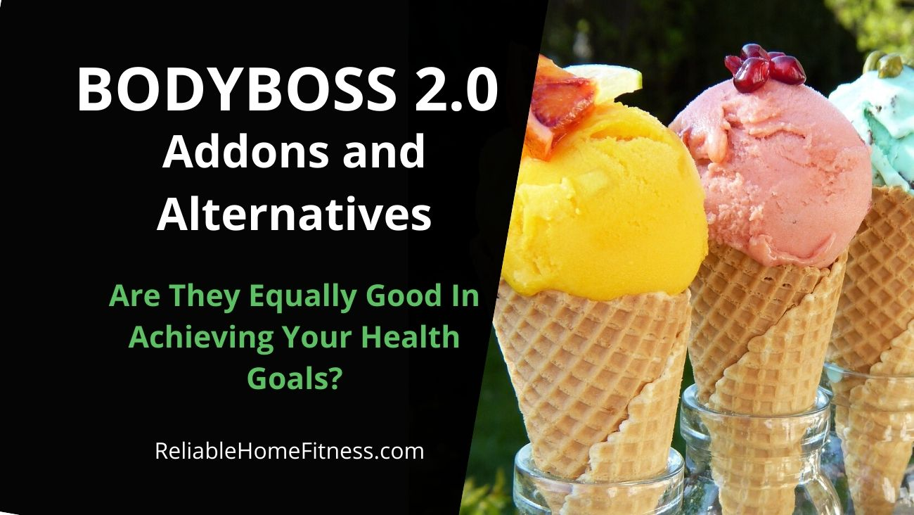 BodyBoss 2.0 Addons and Alternatives- Ice cream