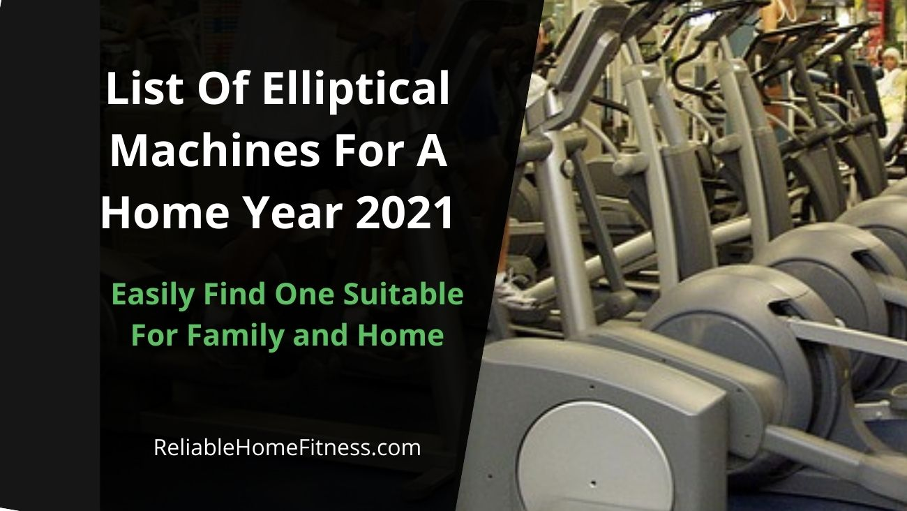 List Of Elliptical Machines For A Home Year 2021