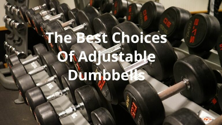 The Best Choices Of Adjustable Dumbbells