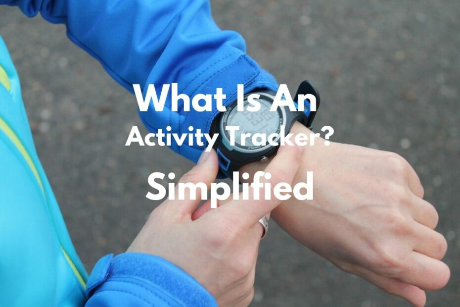 What Is An Activity Tracker